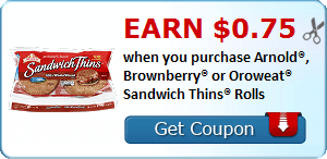 Earn $0.75 when you purchase Arnold®, Brownberry® or Oroweat® Sandwich Thins® Rolls