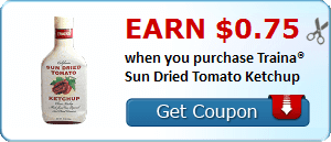 Earn $0.75 when you purchase Traina® Sun Dried Tomato Ketchup