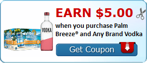 Earn $5.00 when you purchase Palm Breeze® and Any Brand Vodka