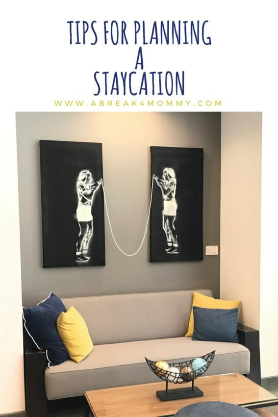 Tips for planning a staycation